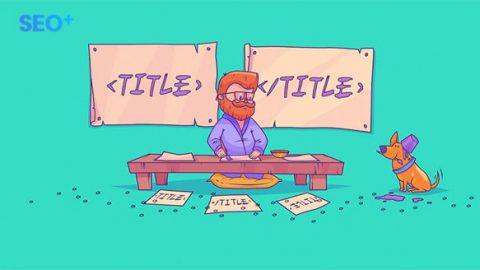Hướng dẫn Title tag tiêu đề trang giúp tăng tỷ lệ click
